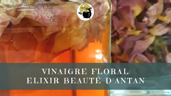 Le vinaigre floral, l'élixir beauté d'antan