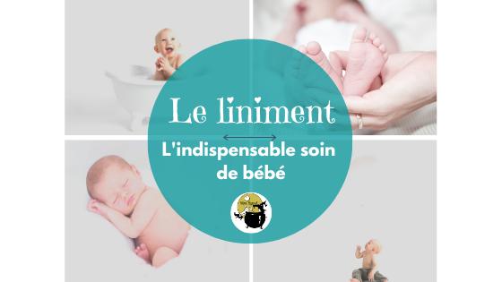 Le liniment, l'indispensable dans la trousse soin de bébé